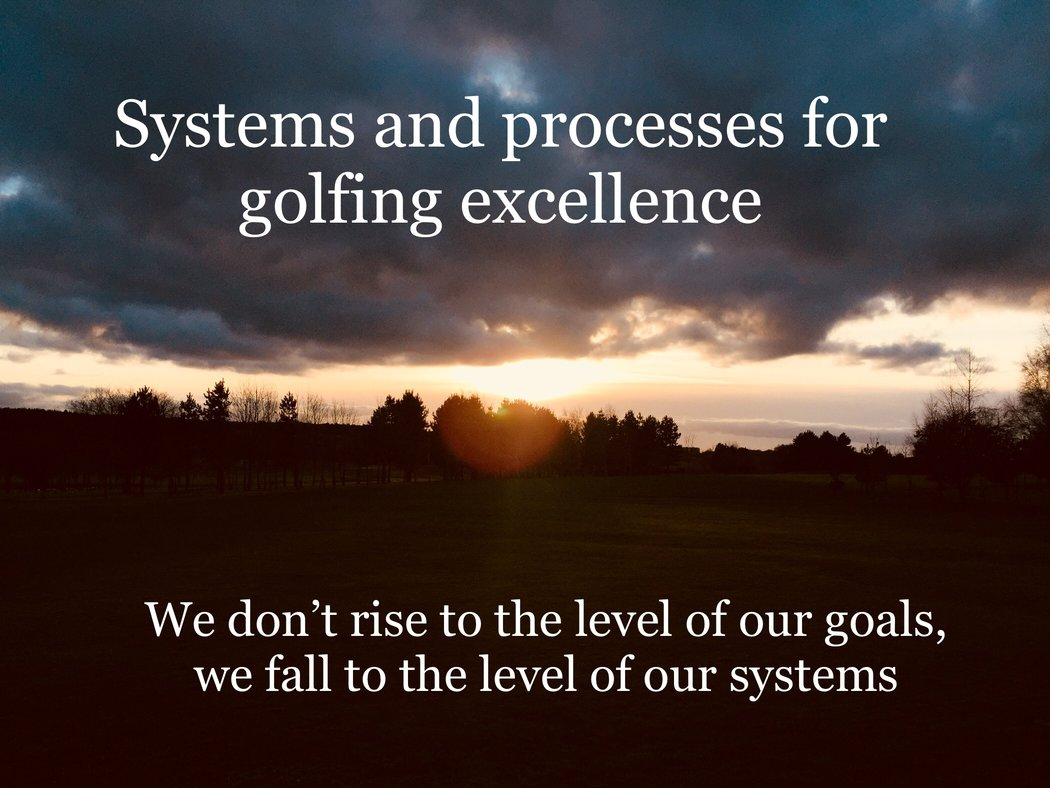 Systems and processes for golfing excellence